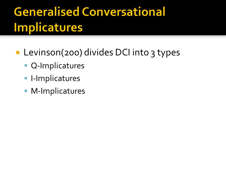 Generalised Conversational Implicatures