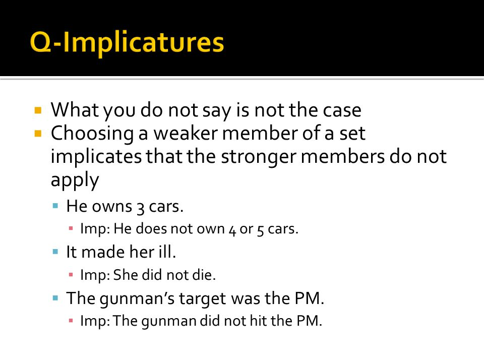 Q-Implicatures What you do not say is not the case
