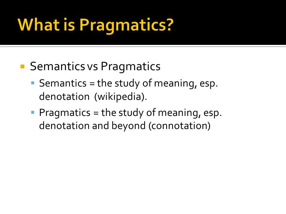 What is Pragmatics Semantics vs Pragmatics