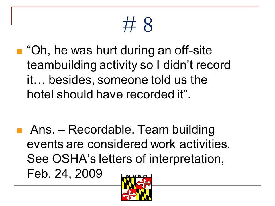 # 8 Oh, he was hurt during an off-site teambuilding activity so I didn't record it… besides, someone told us the hotel should have recorded it .