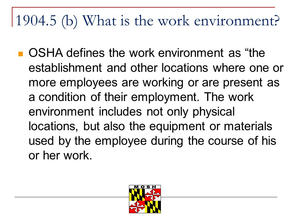 1904.5 (b) What is the work environment