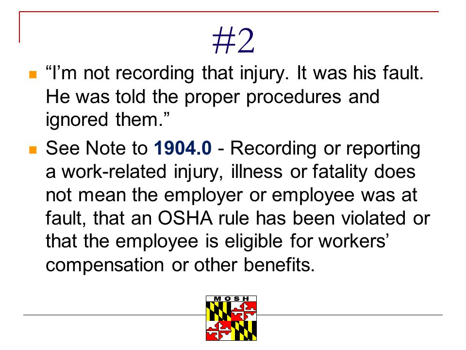 #2 I'm not recording that injury. It was his fault. He was told the proper procedures and ignored them.