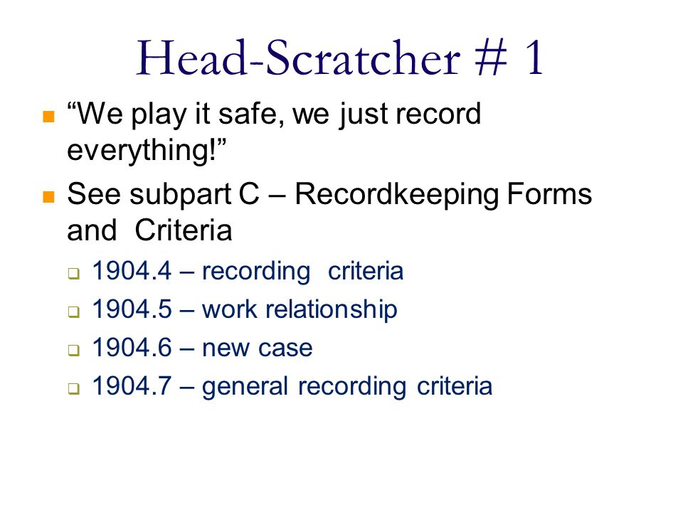 Head-Scratcher # 1 We play it safe, we just record everything!