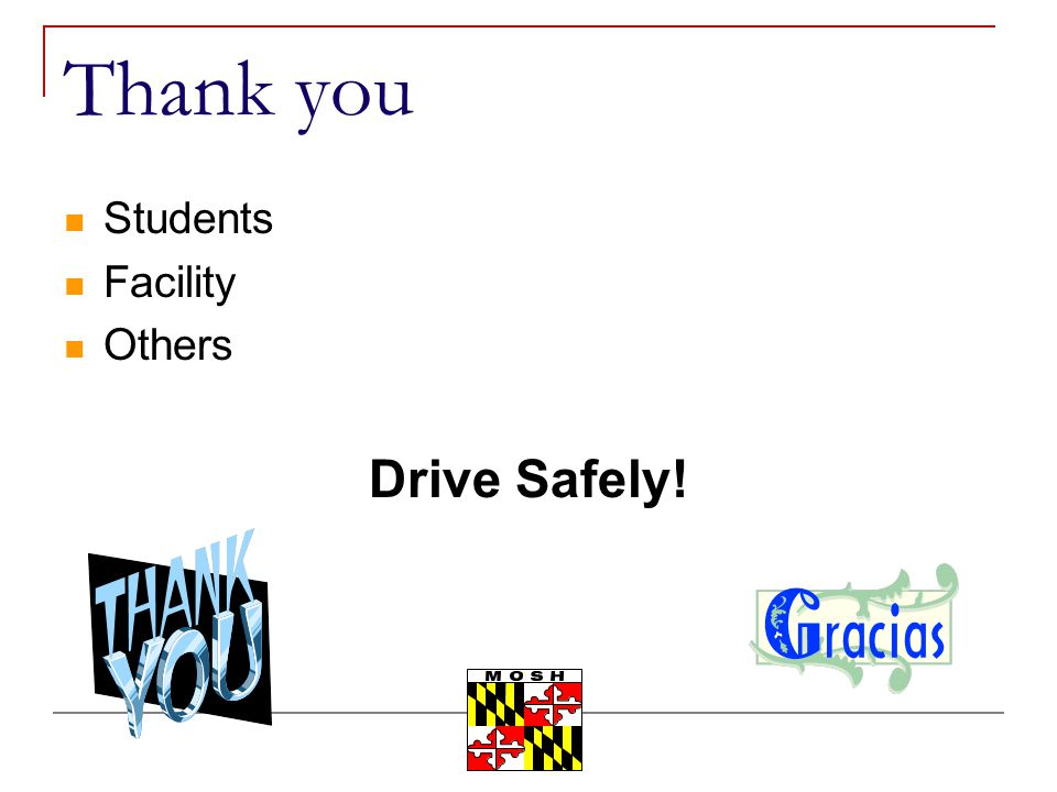 Thank you Students Facility Others Drive Safely!