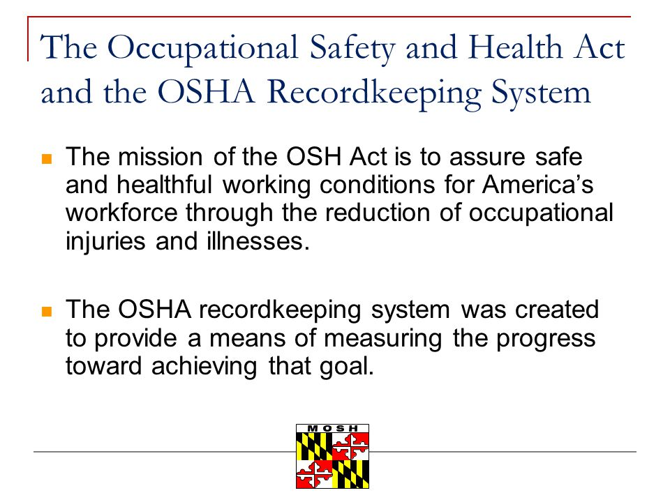 The Occupational Safety and Health Act and the OSHA Recordkeeping System