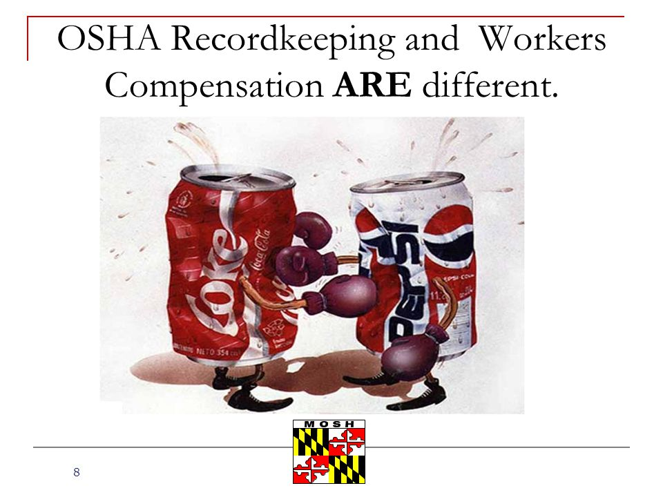 OSHA Recordkeeping and Workers Compensation ARE different.