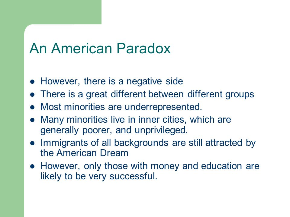 An American Paradox However, there is a negative side