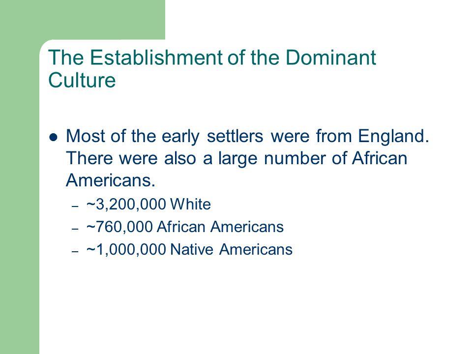 The Establishment of the Dominant Culture