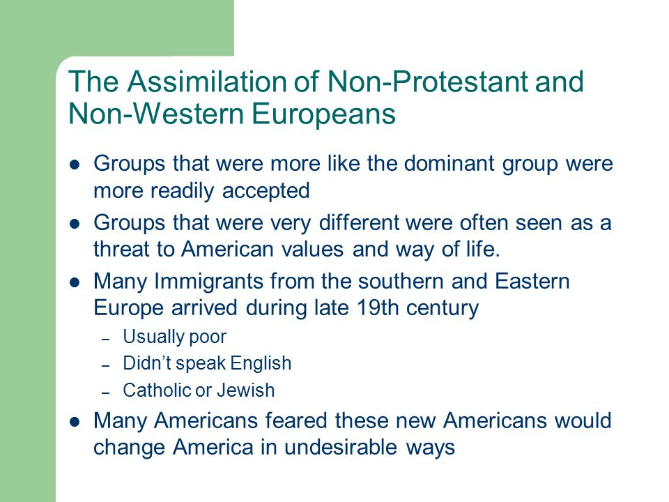 The Assimilation of Non-Protestant and Non-Western Europeans