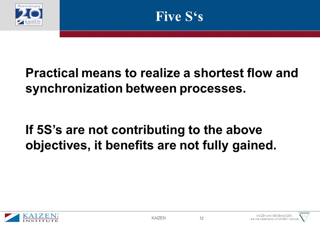 Five S's Practical means to realize a shortest flow and