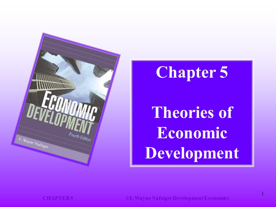 Chapter 5 Theories of Economic Development