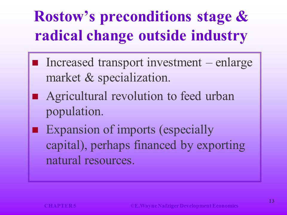 Rostow's preconditions stage & radical change outside industry