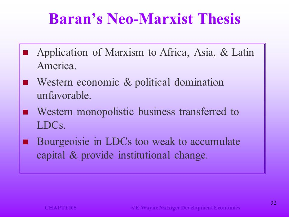 Baran's Neo-Marxist Thesis