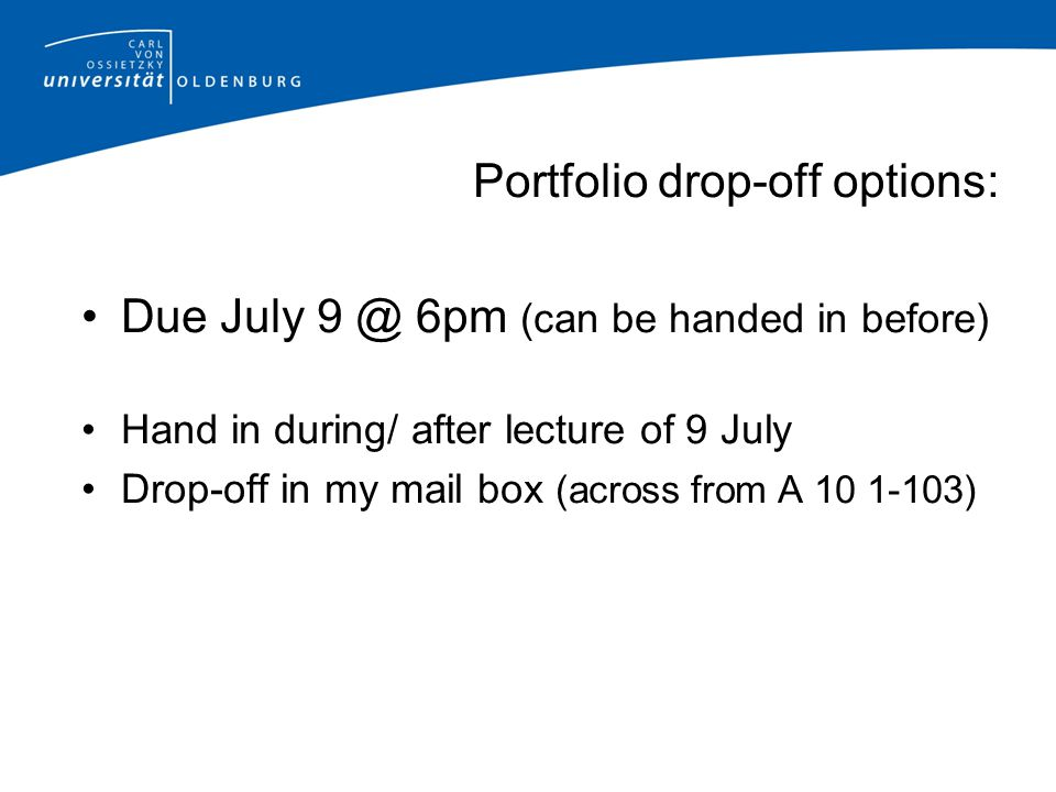 Portfolio drop-off options: Due July 9 @ 6pm (can be handed in before)