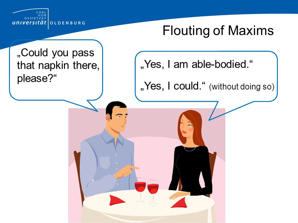 "Flouting of Maxims ""Could you pass that napkin there, please"