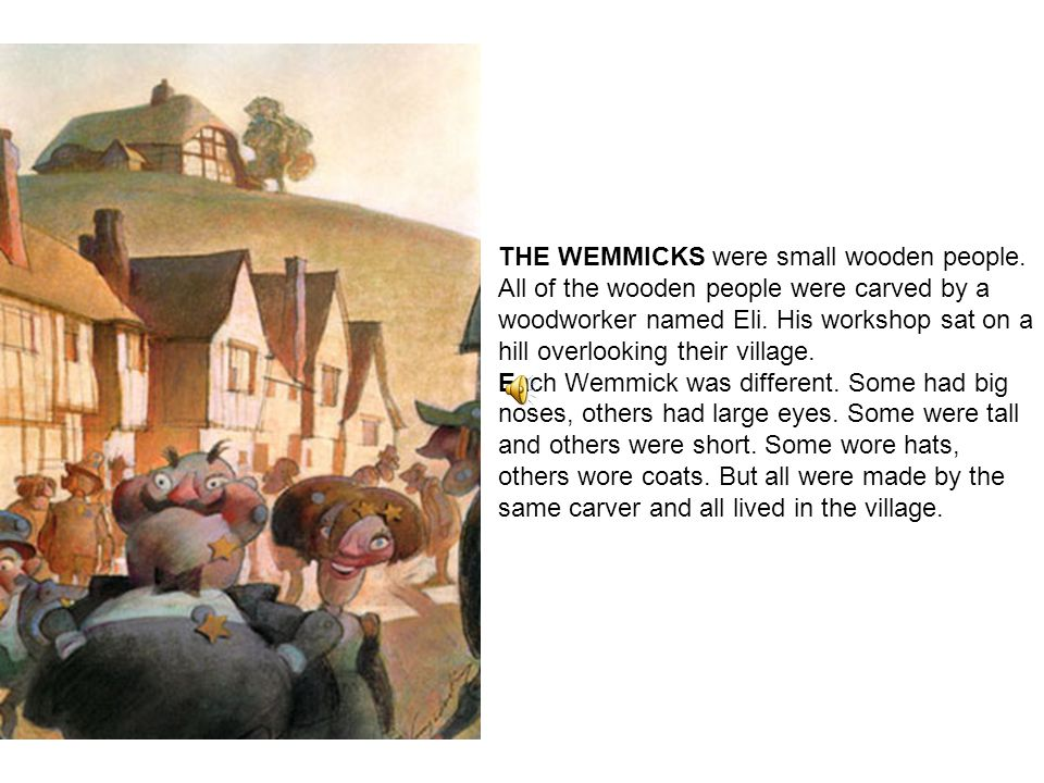 THE WEMMICKS were small wooden people