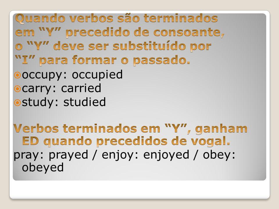 Quando verbos são terminados em Y precedido de consoante, o Y deve ser substituído por I para formar o passado.