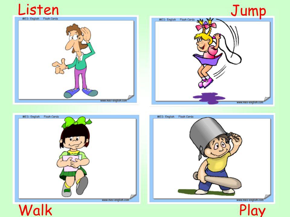 Listen Jump Walk Play