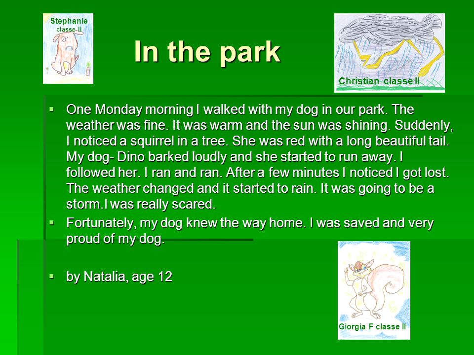 Stephanie classe II In the park. Christian classe II.