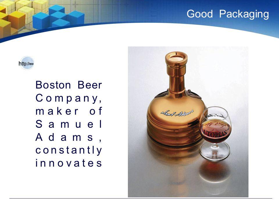 Good Packaging Boston Beer Company, maker of Samuel Adams, constantly innovates