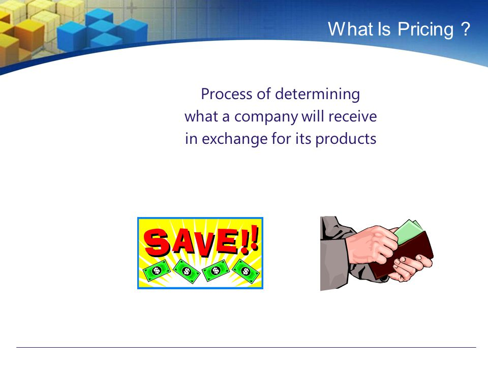 What Is Pricing Process of determining what a company will receive