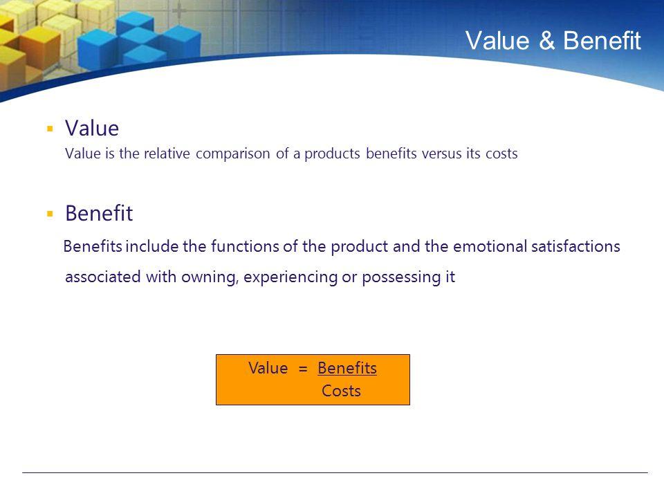 Value & Benefit Value Benefit