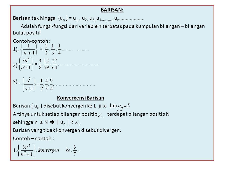 BARISAN: Barisan tak hingga {un } = u1 , u2, u3, u4,…………. un……………….