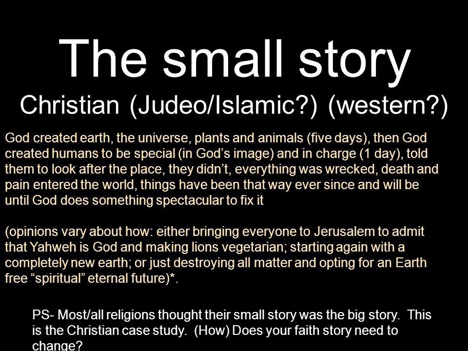 The small story Christian (Judeo/Islamic ) (western )