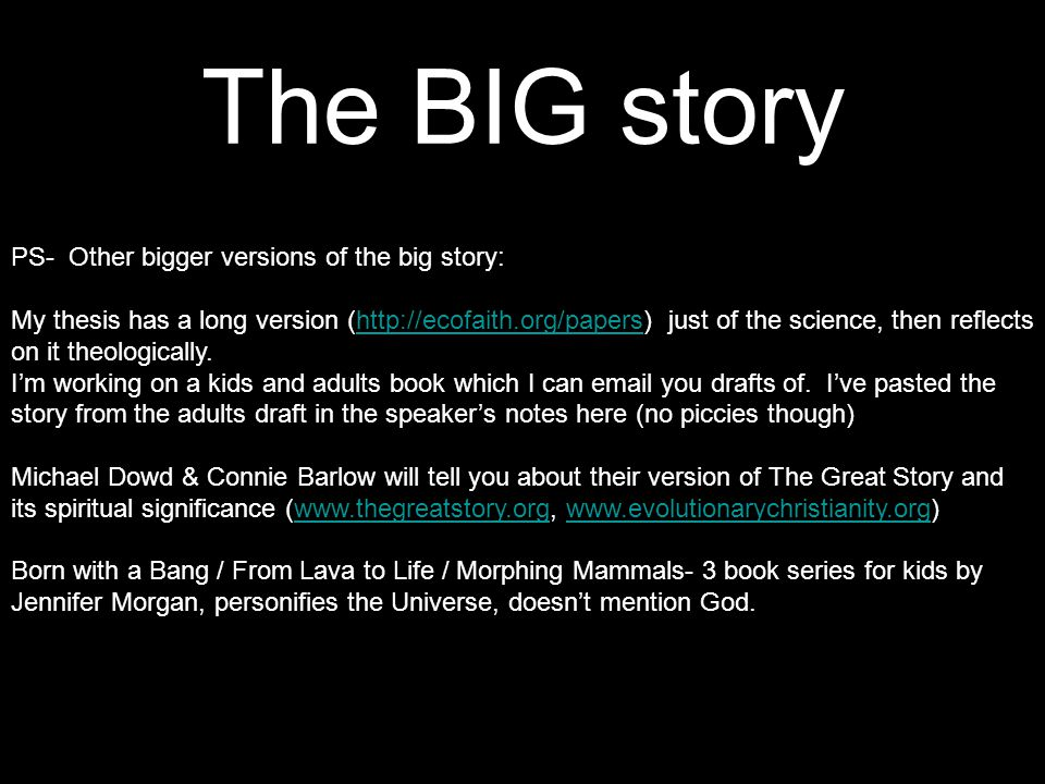 The BIG story PS- Other bigger versions of the big story:
