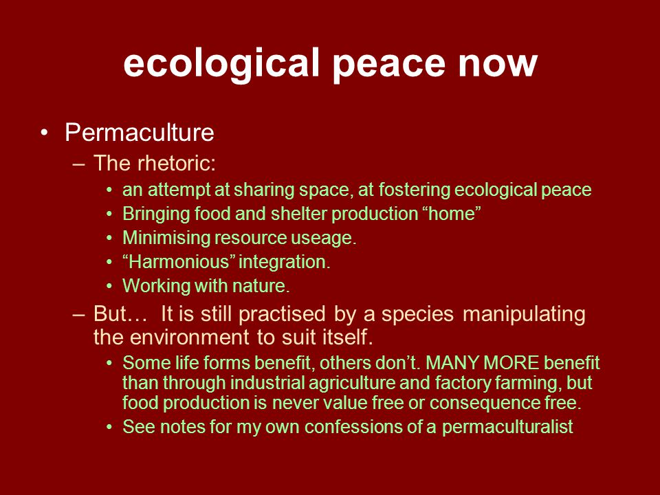 ecological peace now Permaculture The rhetoric: