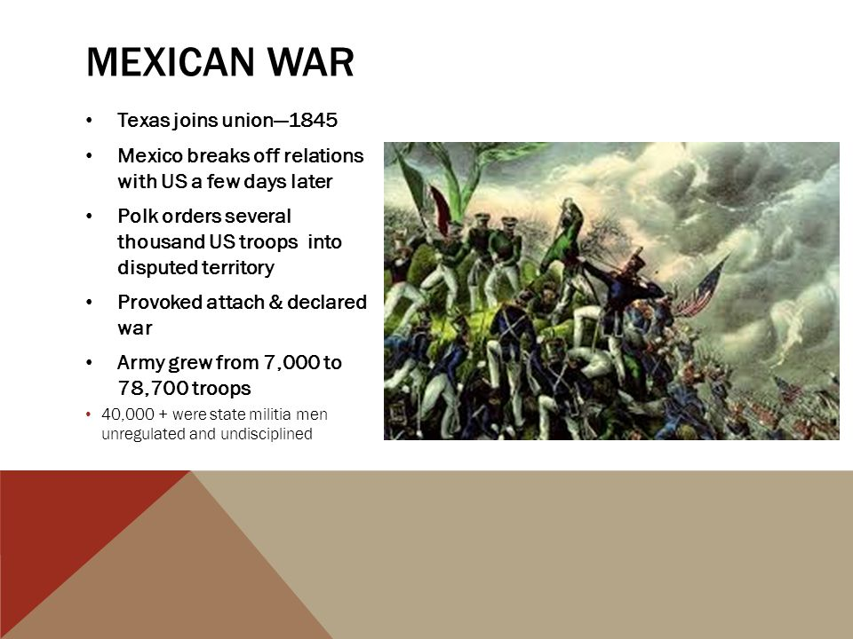 Mexican War Texas joins union—1845