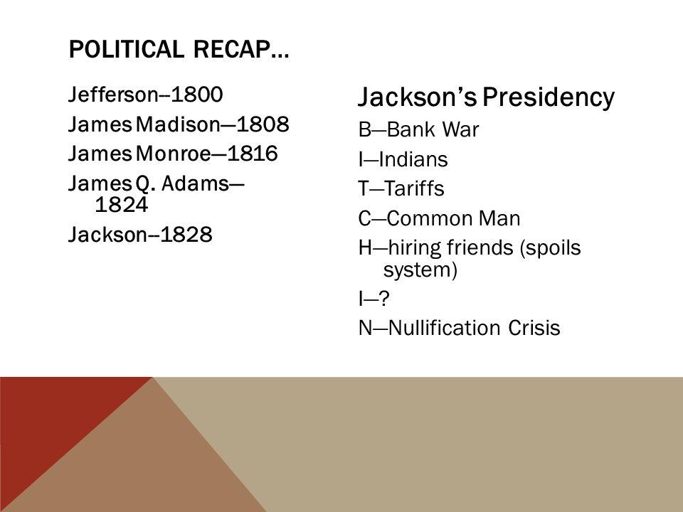 Jackson's Presidency Political Recap…
