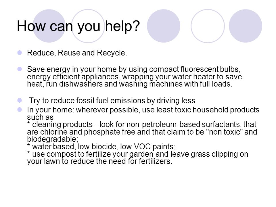 How can you help Reduce, Reuse and Recycle.