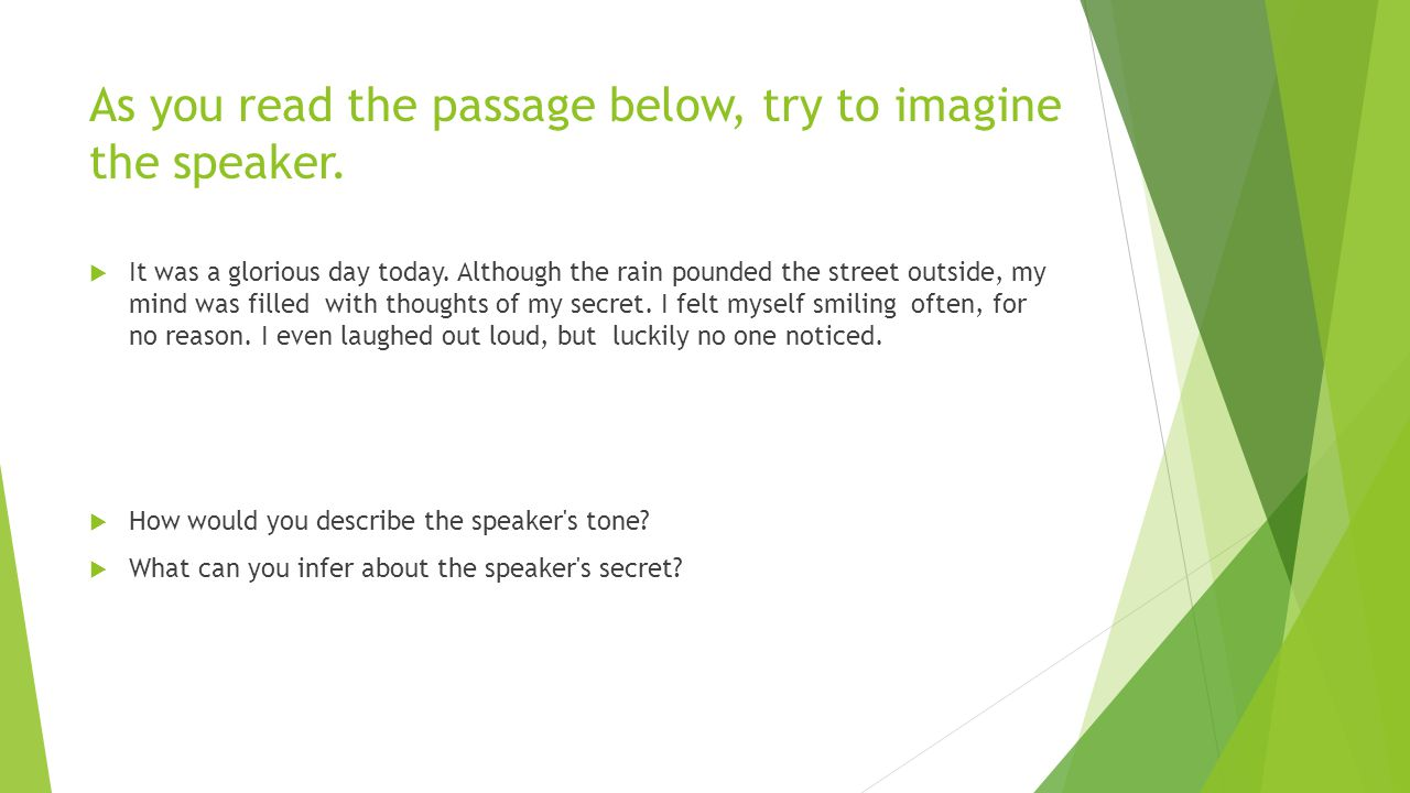 As you read the passage below, try to imagine the speaker.