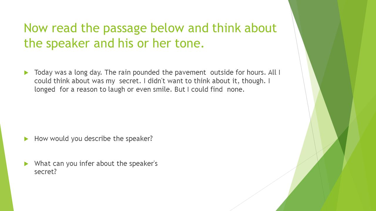 Now read the passage below and think about the speaker and his or her tone.