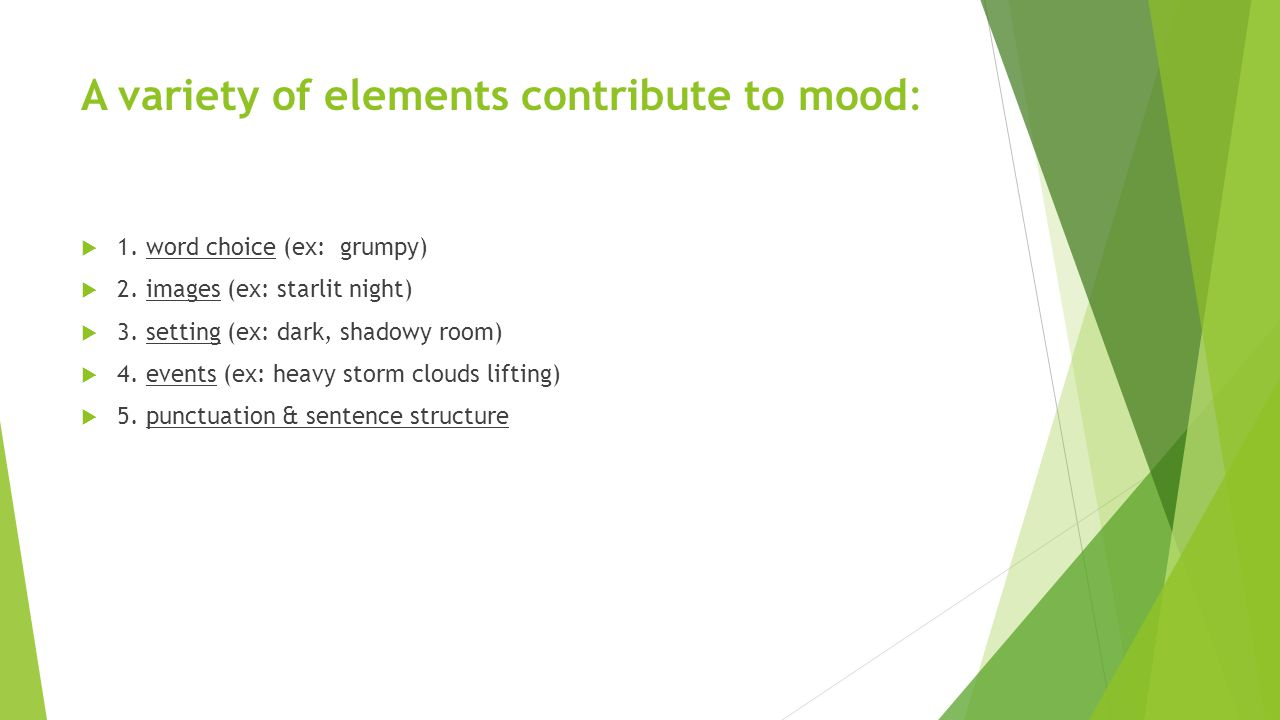 A variety of elements contribute to mood: