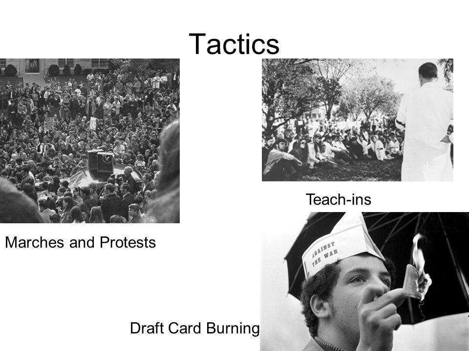 Tactics Teach-ins Marches and Protests Draft Card Burning