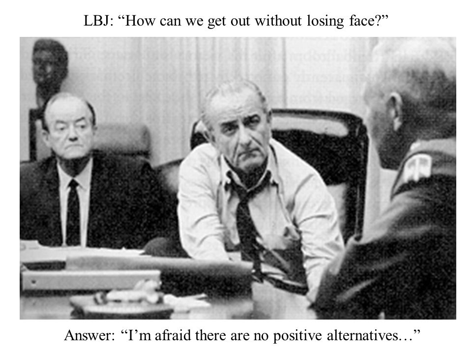 LBJ: How can we get out without losing face
