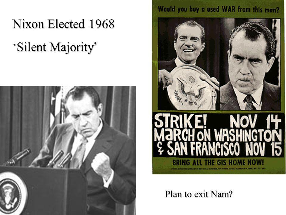 Nixon Elected 1968 'Silent Majority' Plan to exit Nam