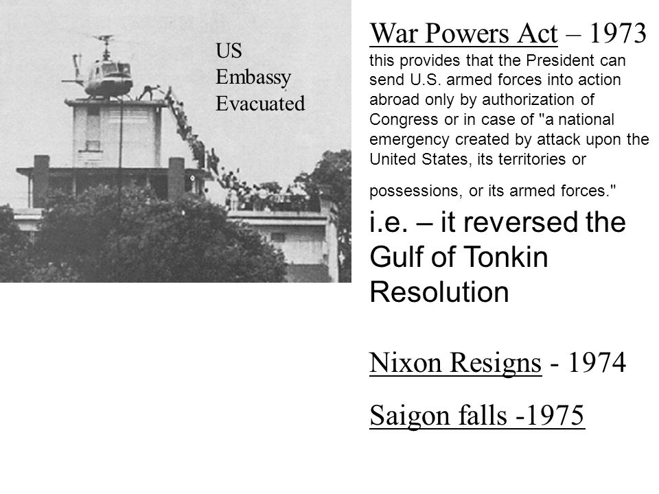 i.e. – it reversed the Gulf of Tonkin Resolution