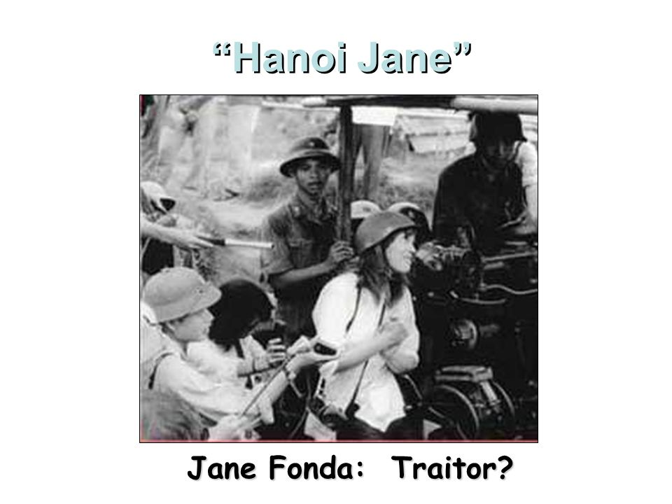 Hanoi Jane Jane Fonda: Traitor