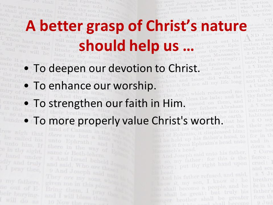 A better grasp of Christ's nature should help us …