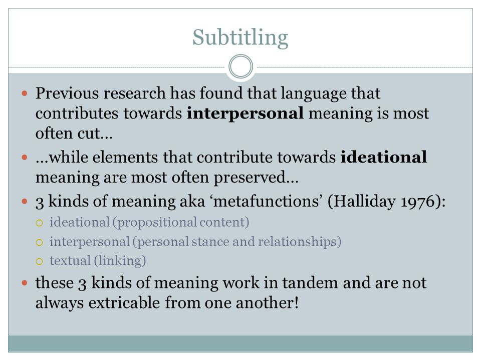 Subtitling Previous research has found that language that contributes towards interpersonal meaning is most often cut…