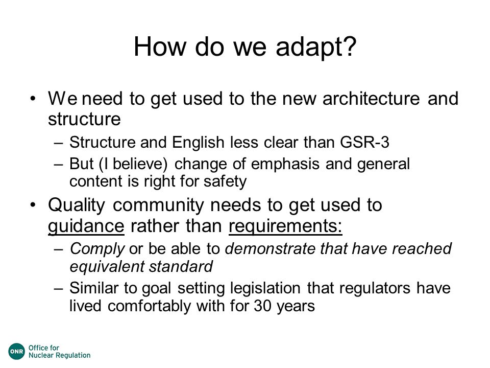 How do we adapt We need to get used to the new architecture and structure. Structure and English less clear than GSR-3.