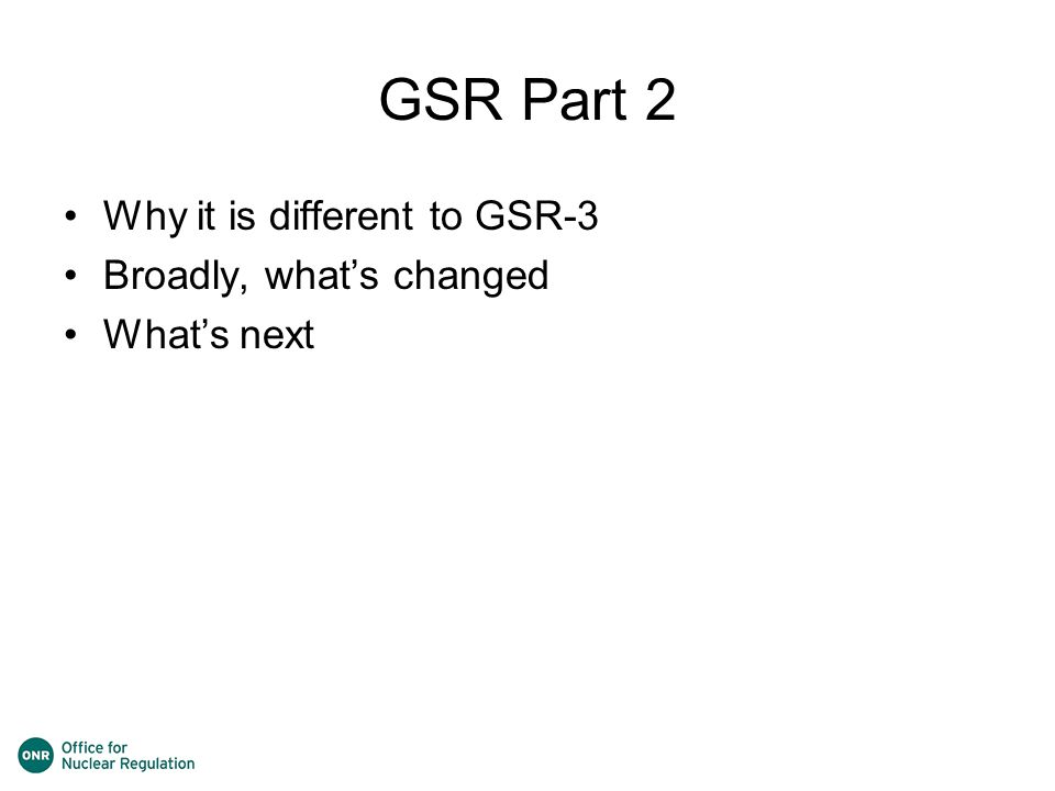 GSR Part 2 Why it is different to GSR-3 Broadly, what's changed