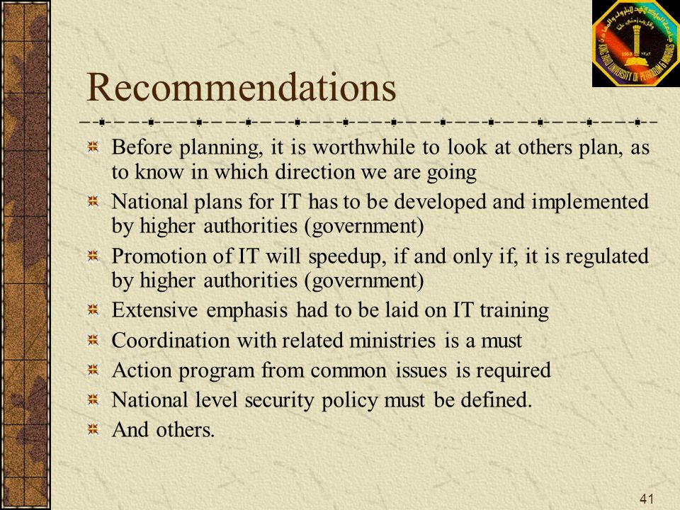 Recommendations Before planning, it is worthwhile to look at others plan, as to know in which direction we are going.