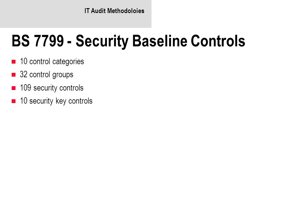 BS 7799 - Security Baseline Controls
