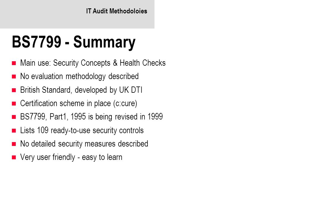 BS7799 - Summary Main use: Security Concepts & Health Checks