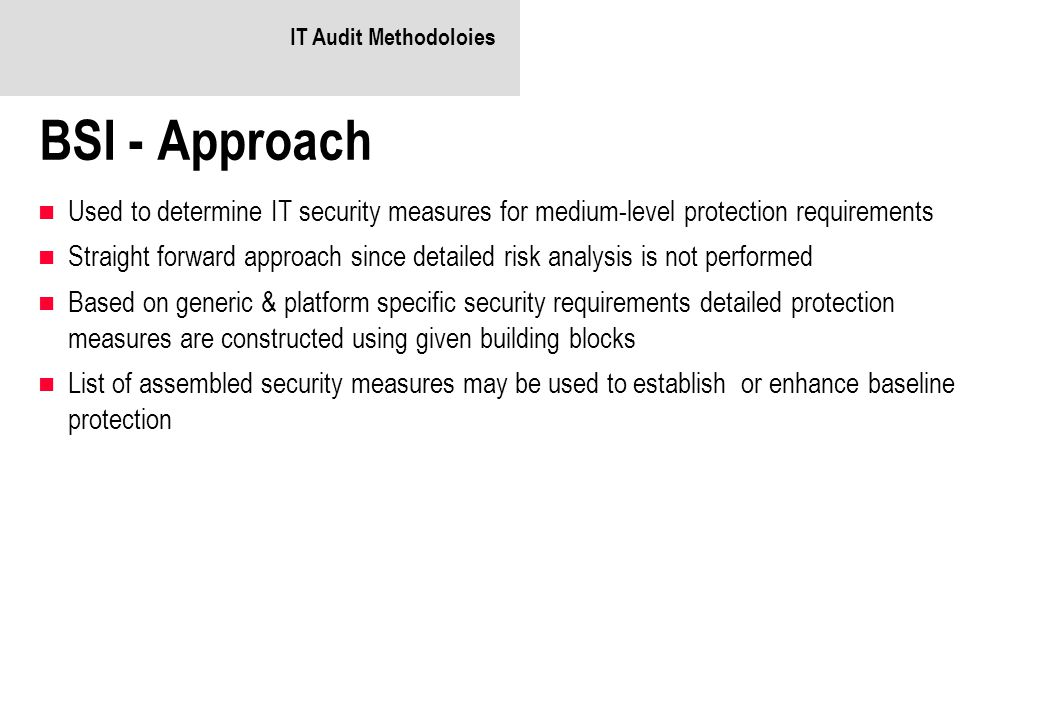 IT Audit Methodoloies BSI - Approach. Used to determine IT security measures for medium-level protection requirements.