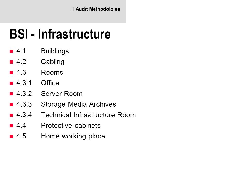 BSI - Infrastructure 4.1 Buildings 4.2 Cabling 4.3 Rooms 4.3.1 Office